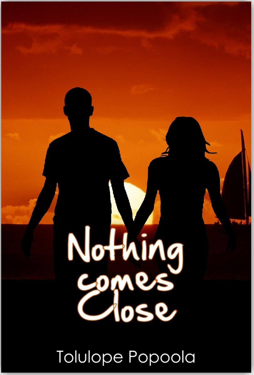 INTRODUCING: Nothing Comes Close by Tolulope Popoola